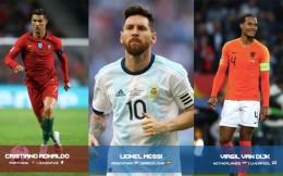 国际足联公布世界足球先生候选人名单:C罗、梅西、范迪克入围
