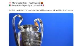 欧足联官宣:尤文VS里昂与曼城VS皇马两场欧冠将延期