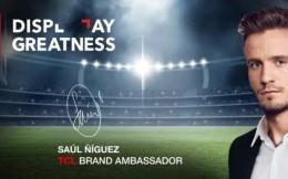 早餐6.11|SPORTFIVE促成TCL与球星萨乌尔合作 西班牙足协与3家中企签约