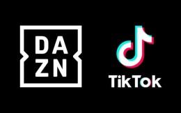 体育流媒体巨头DAZN与TikTok在德国合作推出足球内容中心