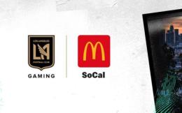 洛杉矶FC电竞部门LAFC Gaming与麦当劳南加州特许经营商合作