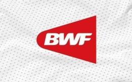 世界羽联官方:成都世青赛将延期,澳门公开赛取消举办
