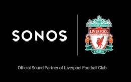 声音体验品牌Sonos成为利物浦全球官方合作伙伴